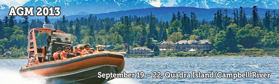 AGM 2013 September 19 - 22, Quadra Island/Campbell River